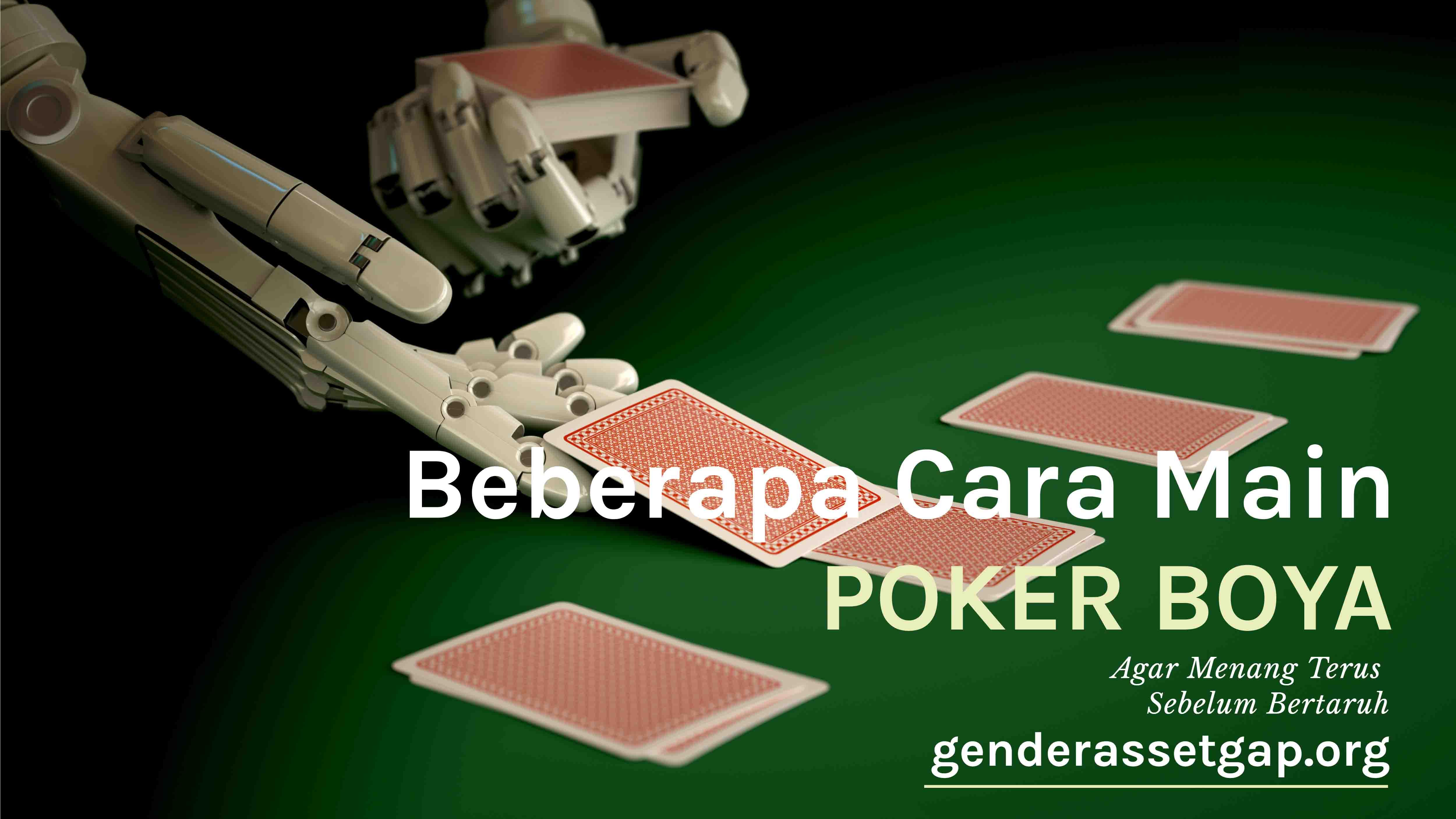 Beberapa Cara Main Poker Boya Agar Menang Terus Sebelum Bertaruh