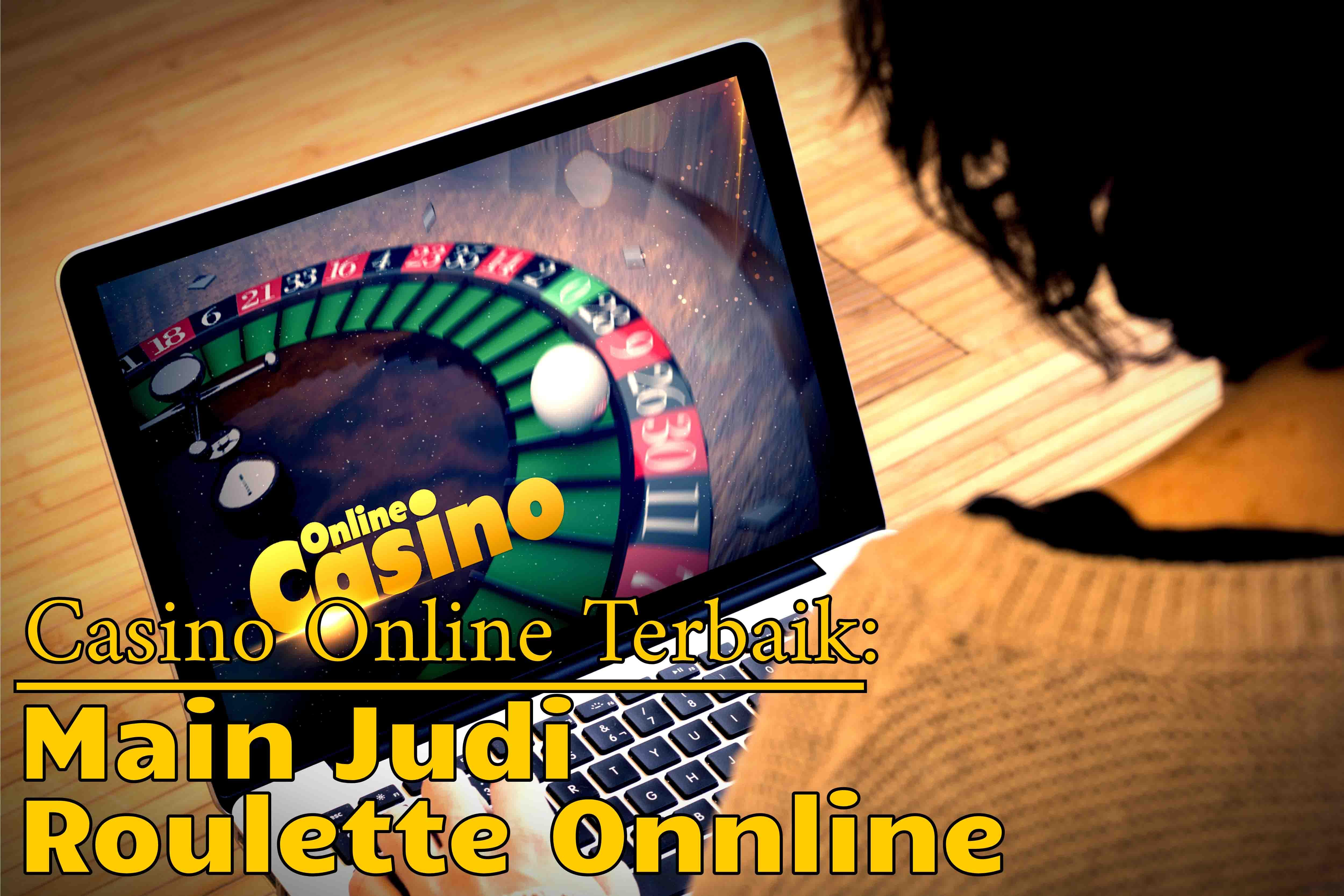 Hal Penting Sebelum Bermain Judi Roulette di Casino Online Terbaik
