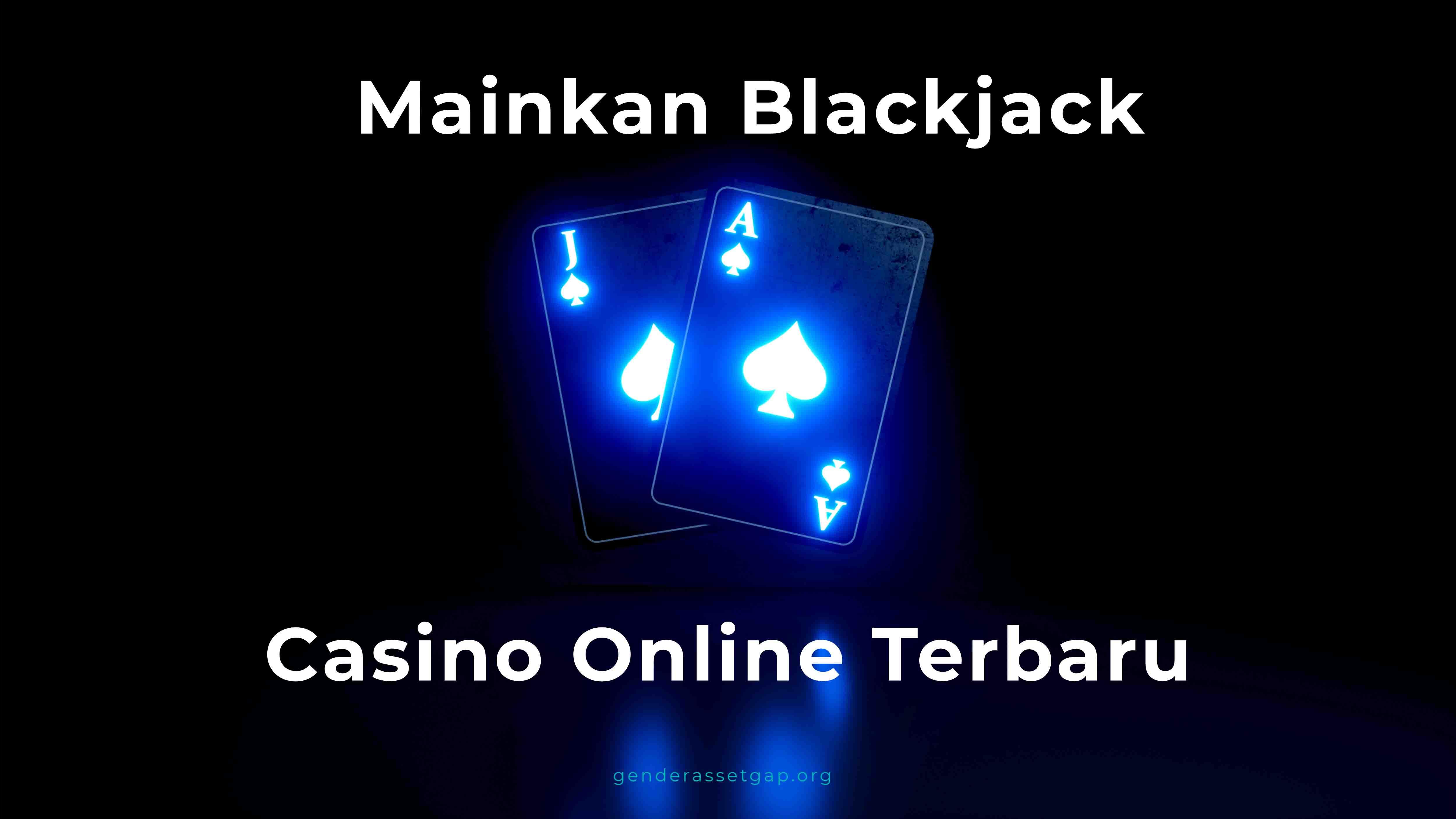 Istilah yang Perlu Dimengerti dari Permainan Blackjack Casino Online Terbaru
